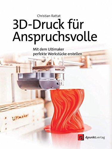 Das Cover von dem Buch 3D Druck für Anspruchsvolle
